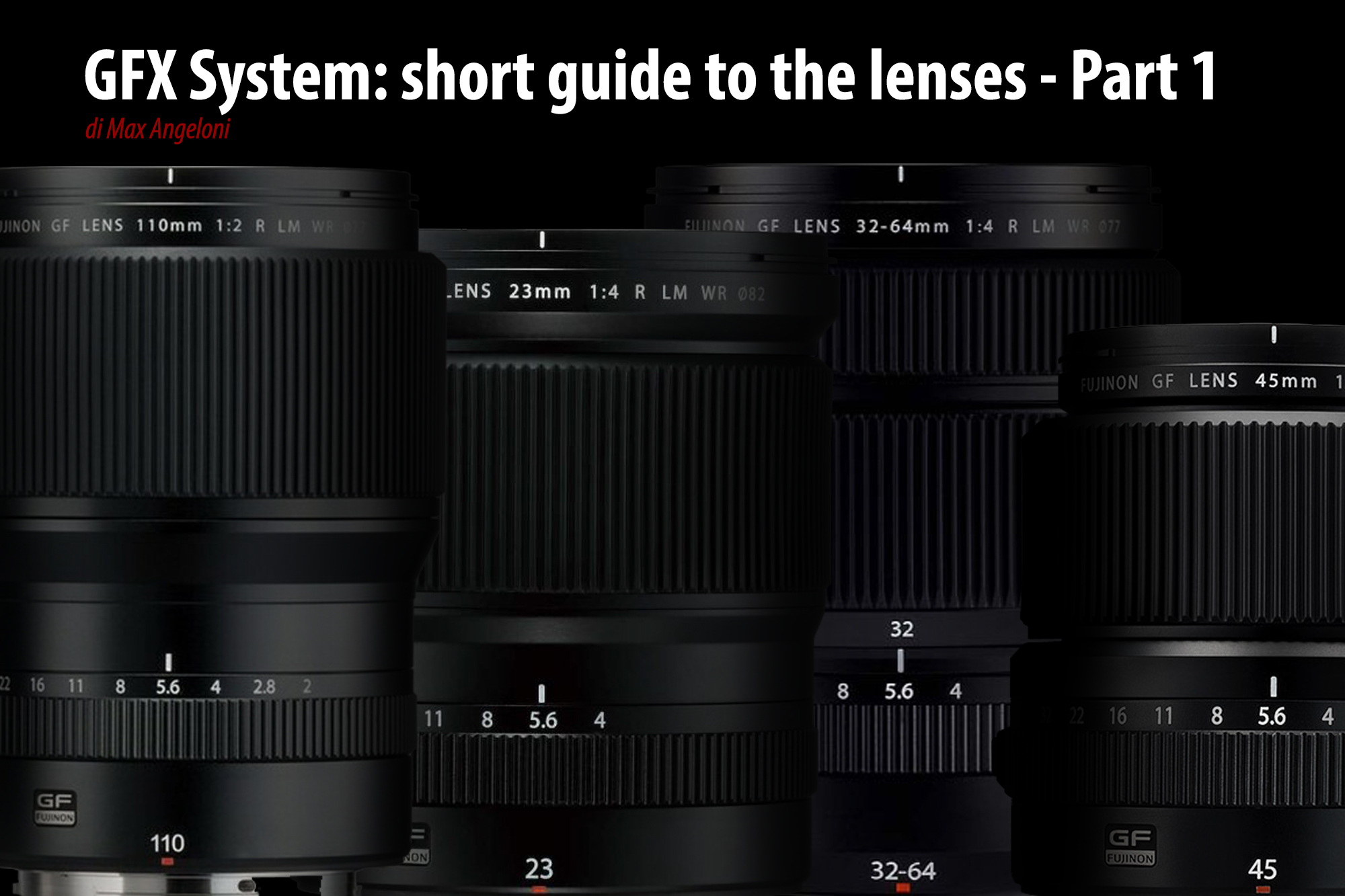 GFX System: short guide to the lenses - Part 1